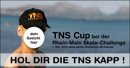 TNS CUP im Rahmen der 7. Rhein-Main Skate-Challenge