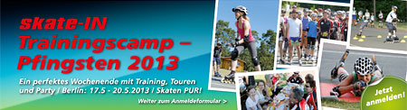 Skate-IN Trainingscamp Pfingsten 17.-20. Mai 2013